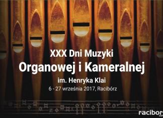 Racibórz: XXX Dni Muzyki Organowej i Kameralnej