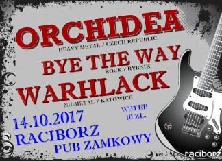 Racibórz Zamkowy: Orchidea, Warhlack, Bye The Way