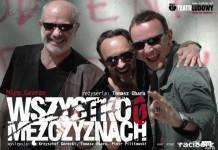 """""""Wszystko o mężczyznach"""" - spektakl w wykonaniu aktorów Teatru Ludowego z Krakowa"""
