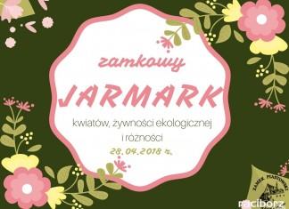 VI Zamkowy Jarmark kwiatów, żywności ekologicznej i rękodzieła wkrótce na Zamku Piastowskim
