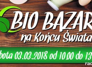 Racibórz: Kolejny Bio Bazar na Końcu Świata już 3 marca
