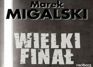 """Marek Migalski """"Wielki finał"""""""