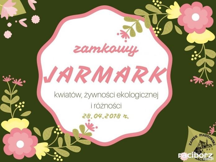 Racibórz: VI Zamkowy Jarmark kwiatów, żywności ekologicznej i rękodzieła