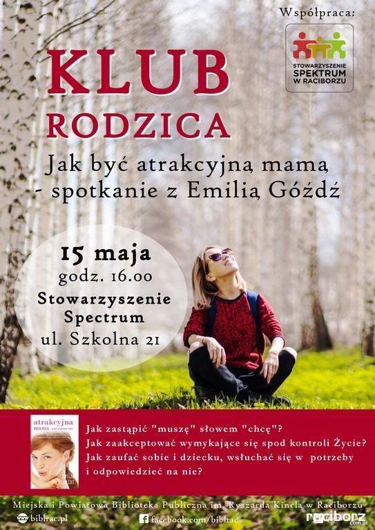 Racibórz, Klub Rodzica: Spotkanie z Emilią Góźdź